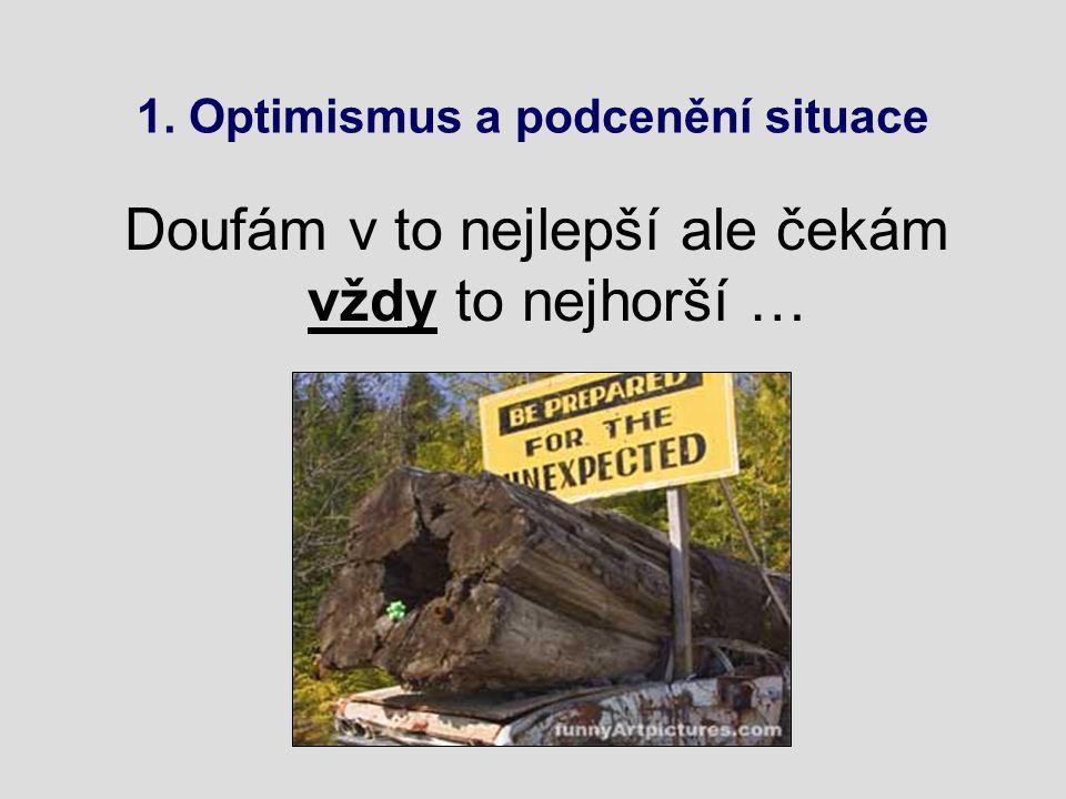 1. Optimismus a podcenění situace