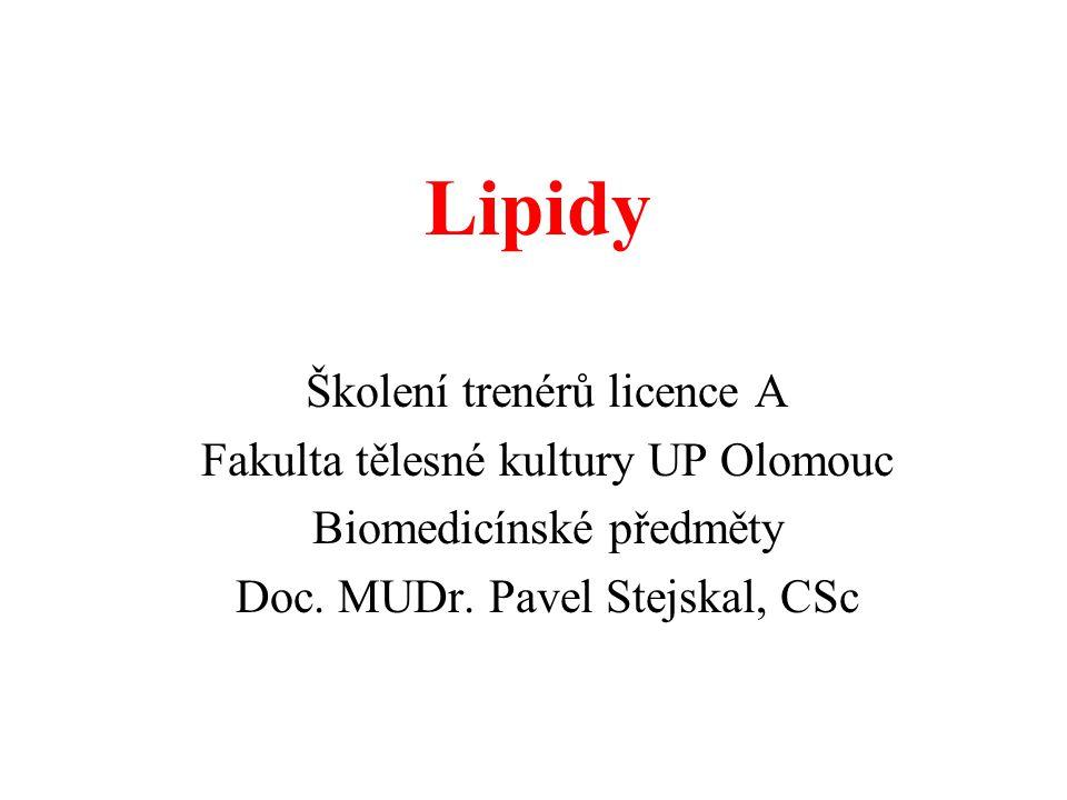 Lipidy Školení trenérů licence A Fakulta tělesné kultury UP Olomouc