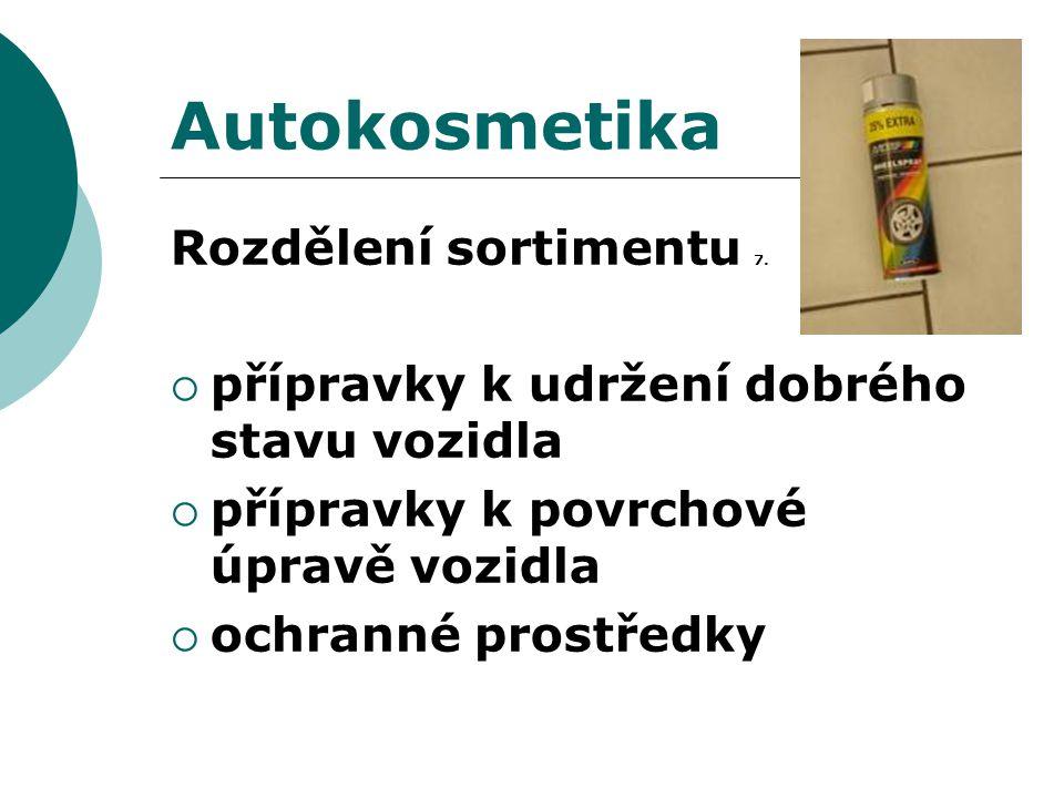 Autokosmetika Rozdělení sortimentu 7.