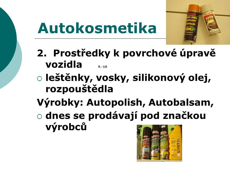 Autokosmetika 2. Prostředky k povrchové úpravě vozidla 9.-10