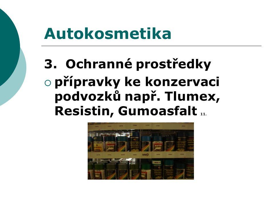 Autokosmetika 3. Ochranné prostředky