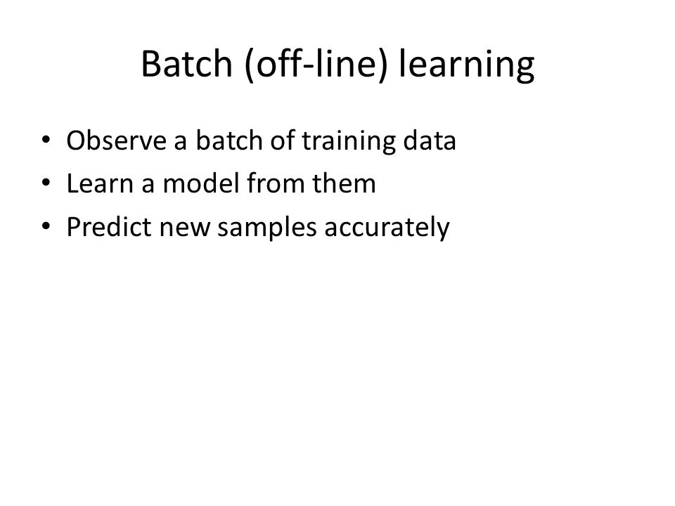 Batch (off-line) learning