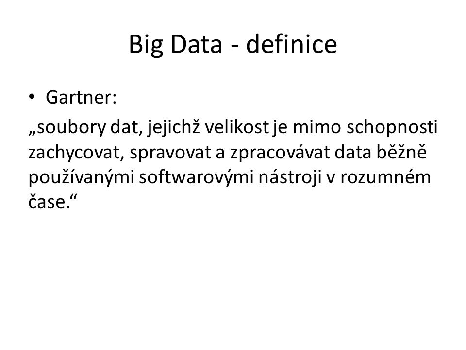Big Data - definice Gartner: