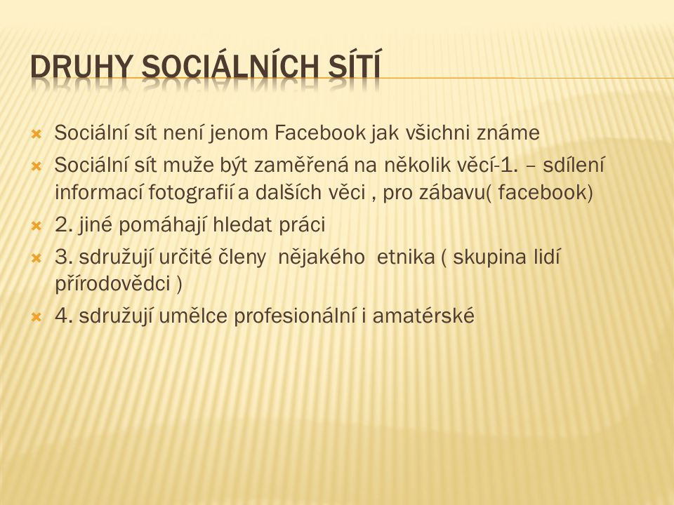 Druhy sociálních sítí Sociální sít není jenom Facebook jak všichni známe.