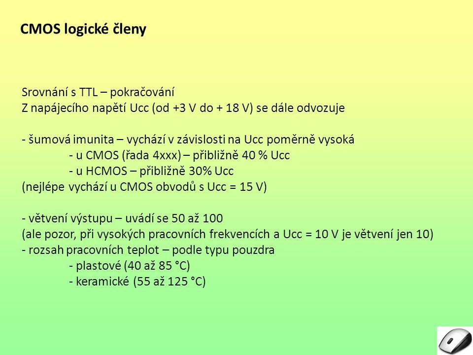 CMOS logické členy Srovnání s TTL – pokračování