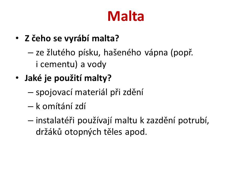Malta Z čeho se vyrábí malta