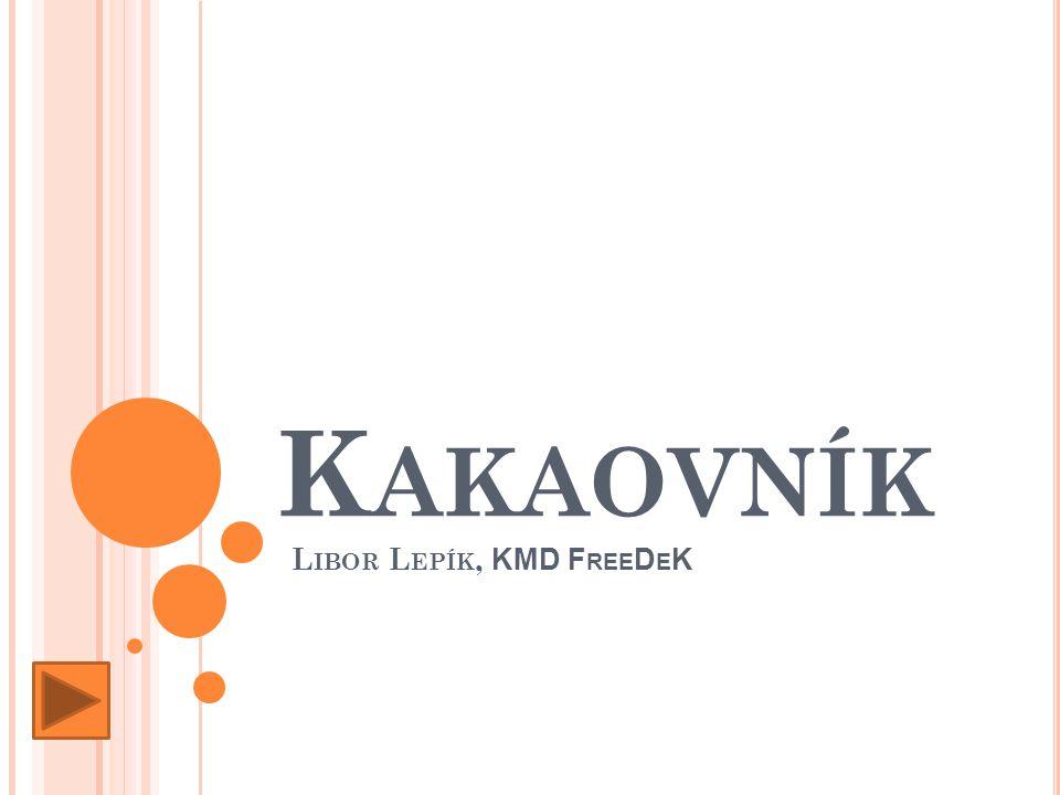 Kakaovník Libor Lepík, KMD FreeDeK