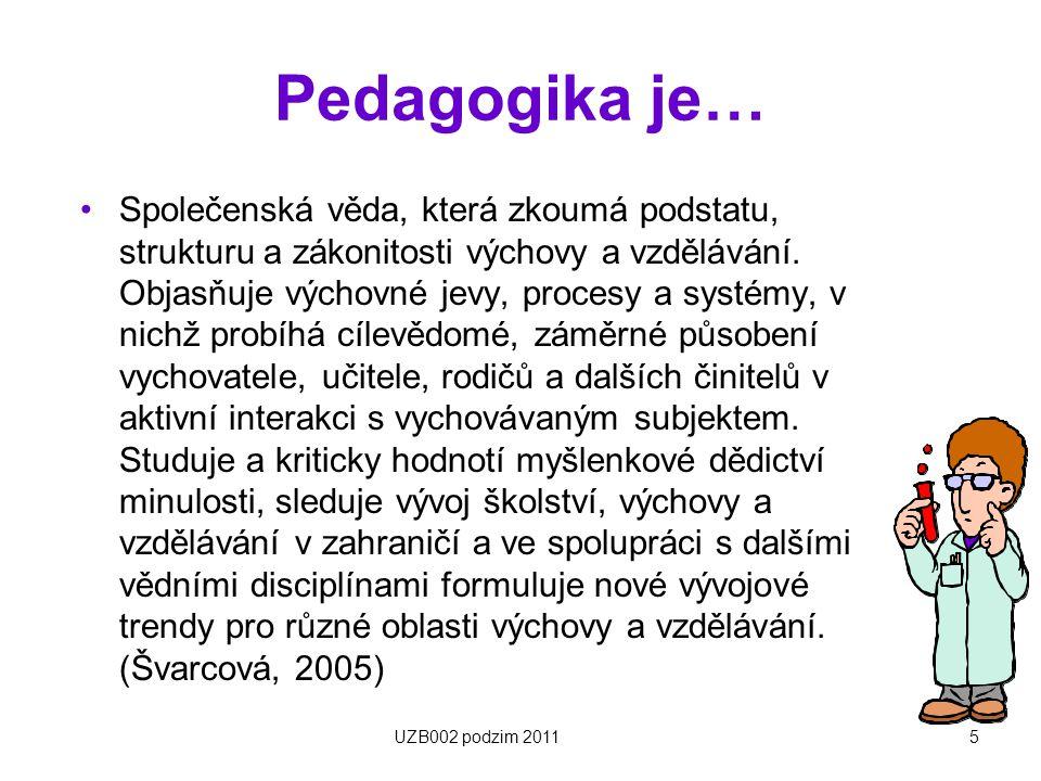 Pedagogika je…