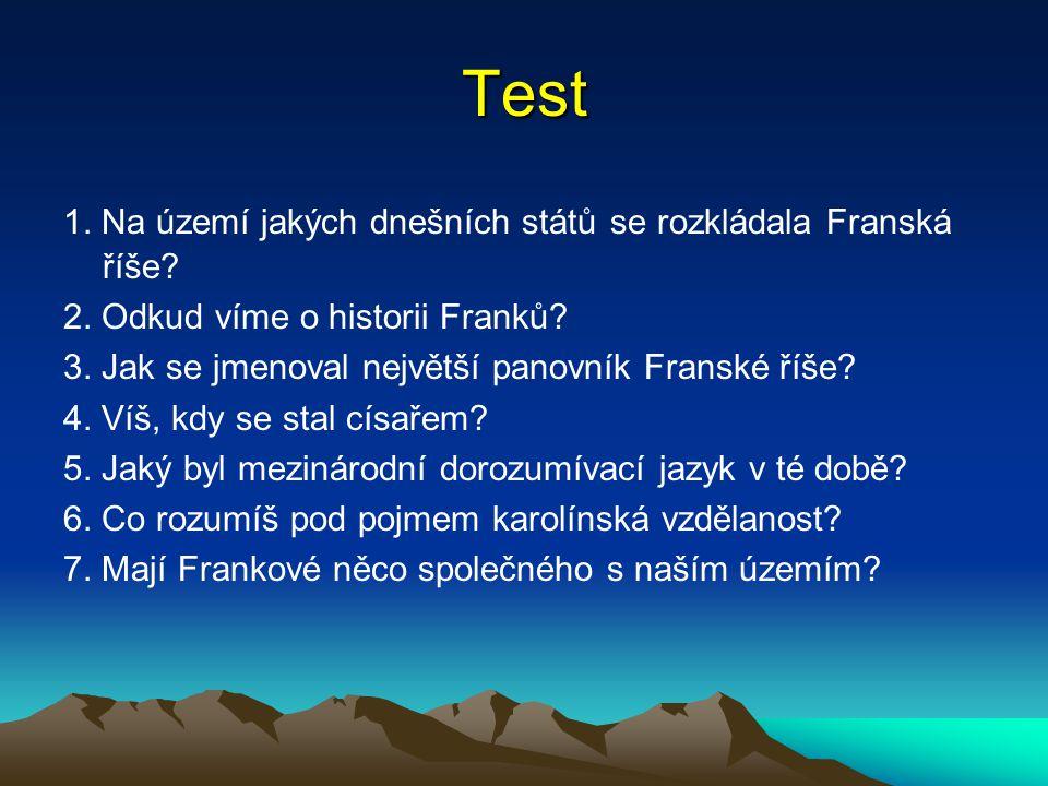 Test 1. Na území jakých dnešních států se rozkládala Franská říše