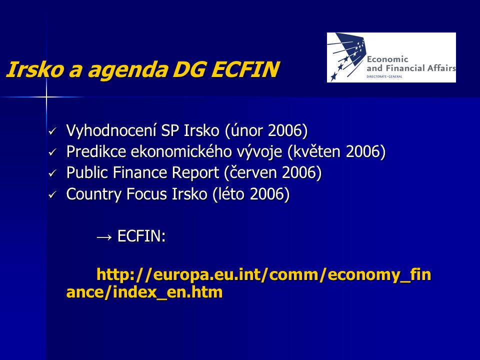 Irsko a agenda DG ECFIN Vyhodnocení SP Irsko (únor 2006)