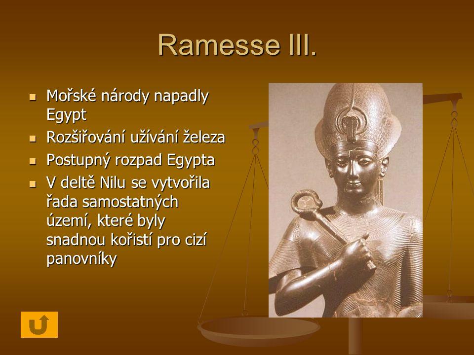 Ramesse III. Mořské národy napadly Egypt Rozšiřování užívání železa