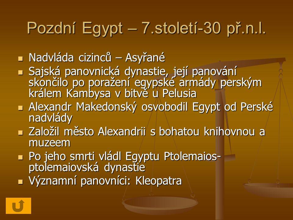 Pozdní Egypt – 7.století-30 př.n.l.