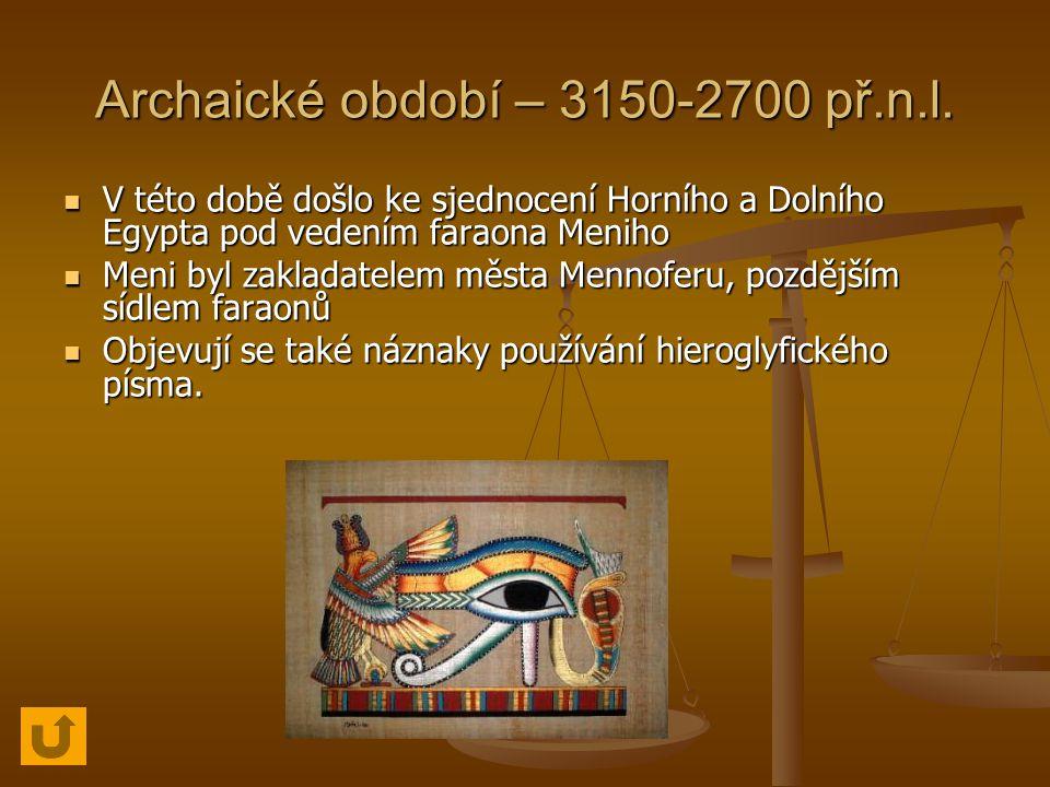 Archaické období – 3150-2700 př.n.l.