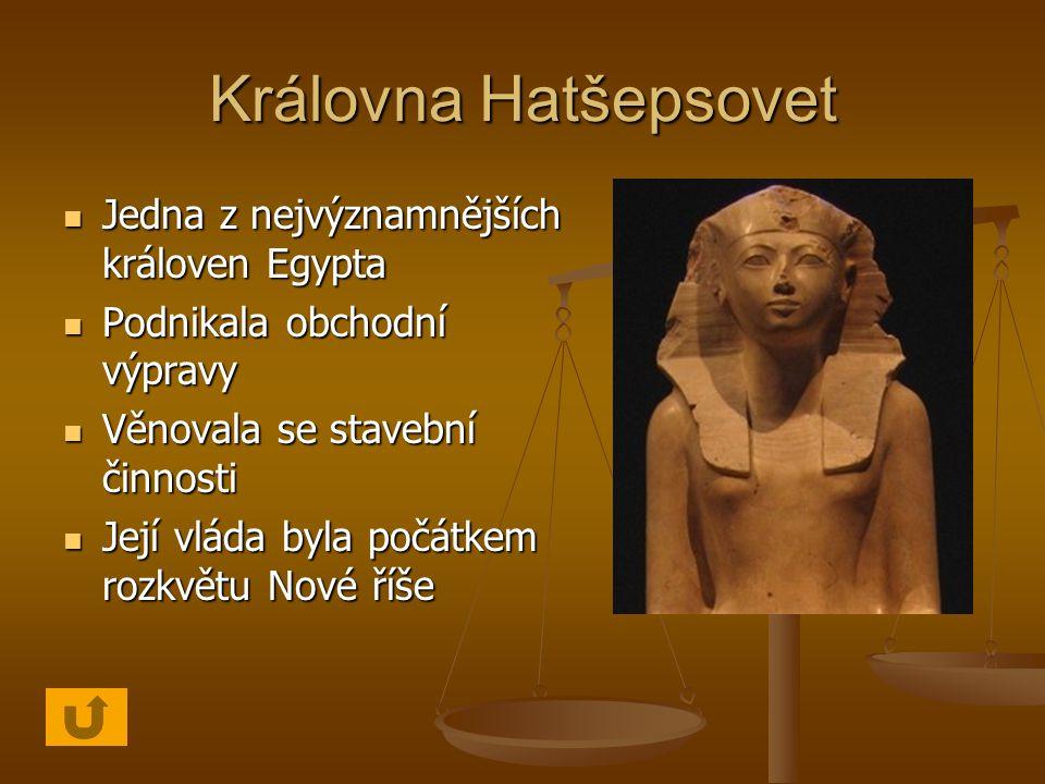 Královna Hatšepsovet Jedna z nejvýznamnějších královen Egypta