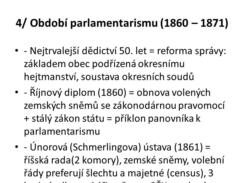 4/ Období parlamentarismu (1860 – 1871)