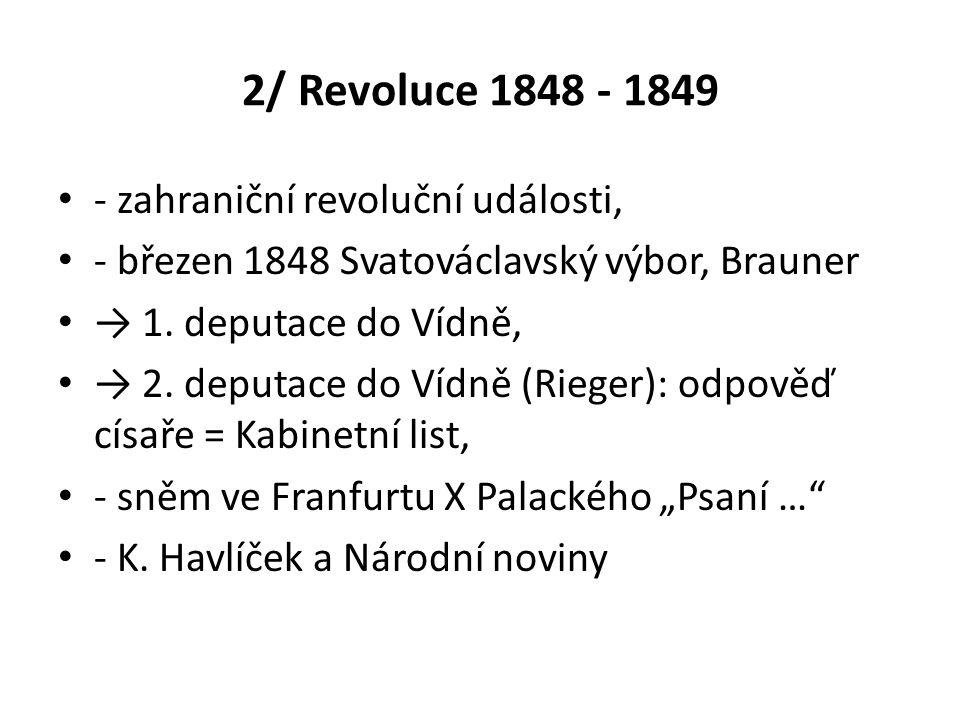 2/ Revoluce 1848 - 1849 - zahraniční revoluční události,