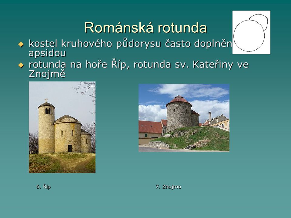 Románská rotunda kostel kruhového půdorysu často doplněn apsidou