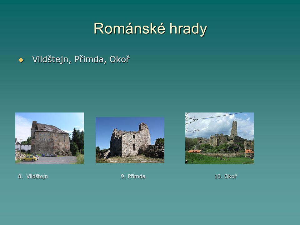 Románské hrady Vildštejn, Přimda, Okoř.