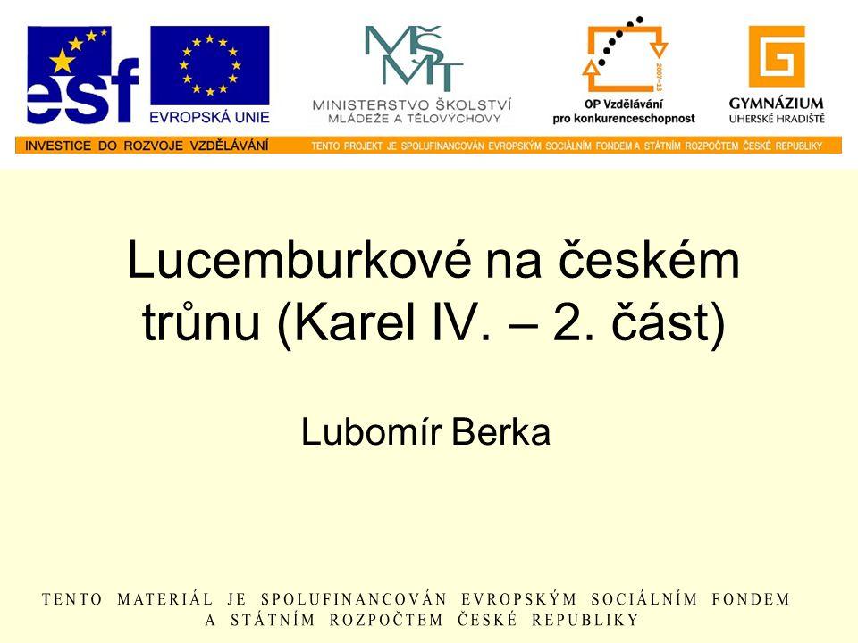 Lucemburkové na českém trůnu (Karel IV. – 2. část)