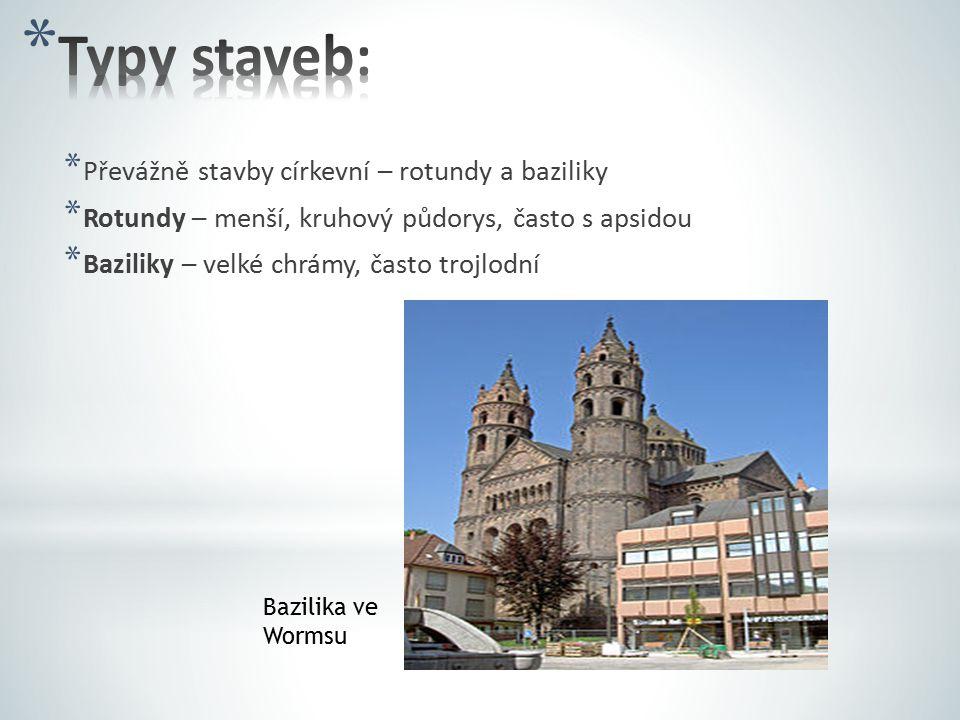 Typy staveb: Převážně stavby církevní – rotundy a baziliky