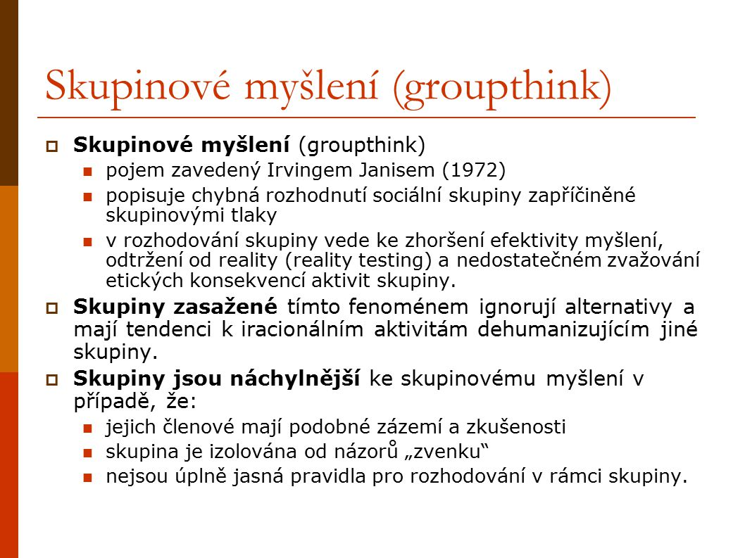 Skupinové myšlení (groupthink)