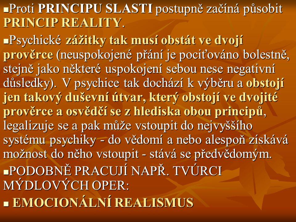 Proti PRINCIPU SLASTI postupně začíná působit PRINCIP REALITY.