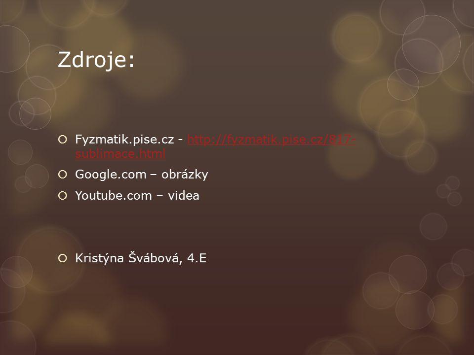 Zdroje: Fyzmatik.pise.cz - http://fyzmatik.pise.cz/817- sublimace.html