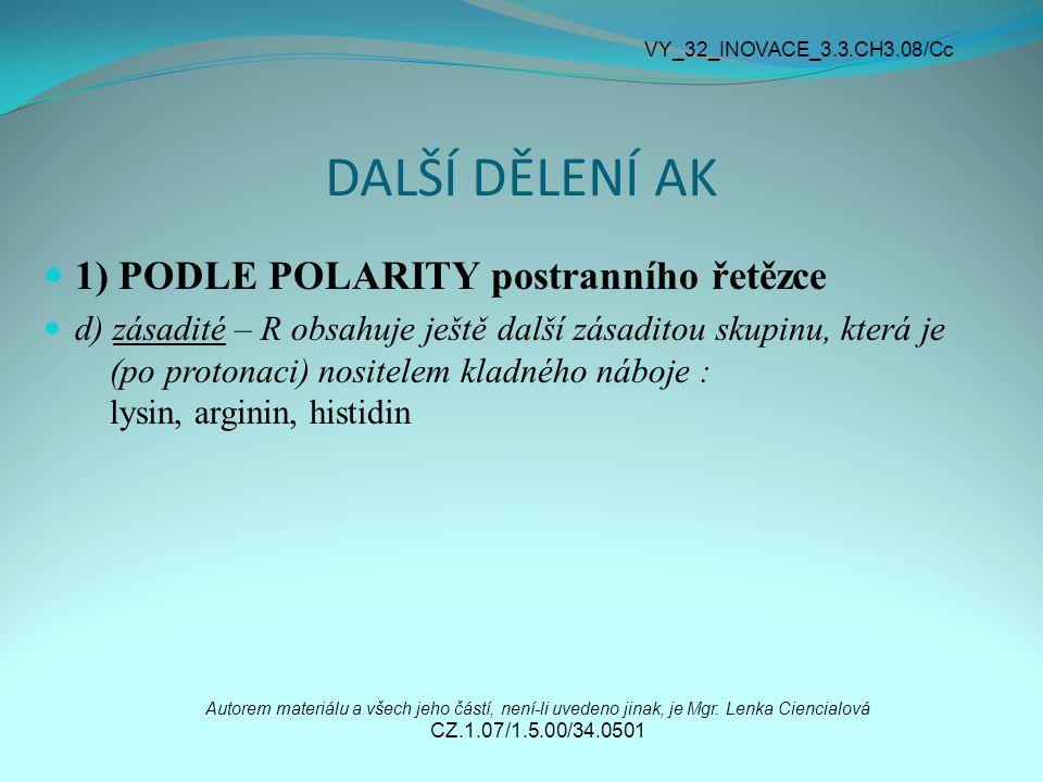 DALŠÍ DĚLENÍ AK 1) PODLE POLARITY postranního řetězce