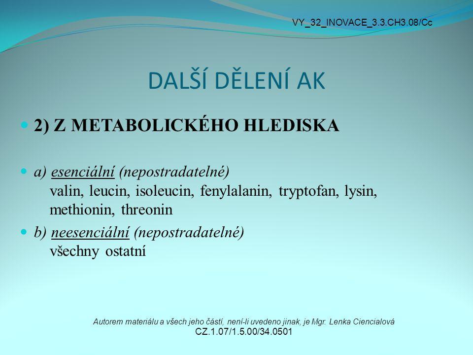 DALŠÍ DĚLENÍ AK 2) Z METABOLICKÉHO HLEDISKA