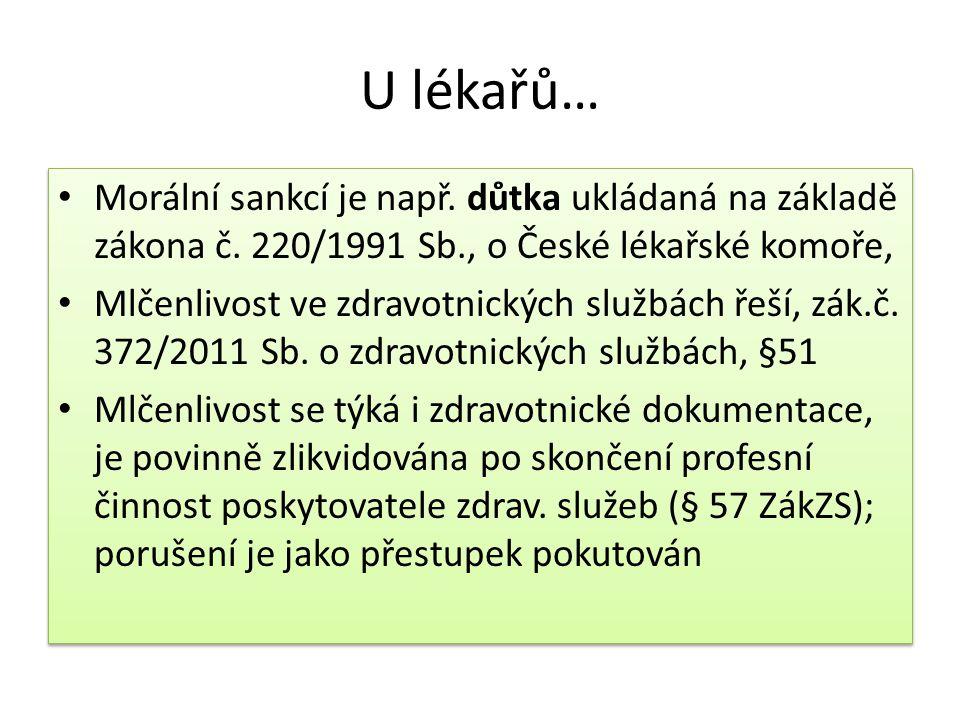 U lékařů… Morální sankcí je např. důtka ukládaná na základě zákona č. 220/1991 Sb., o České lékařské komoře,