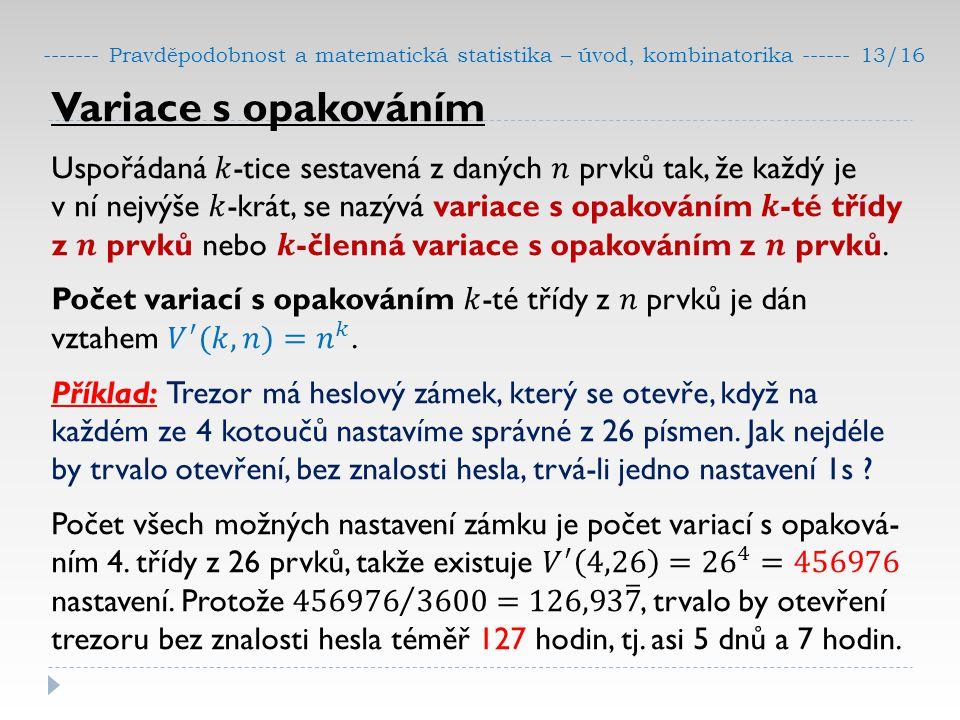 ------- Pravděpodobnost a matematická statistika – úvod, kombinatorika ------ 13/16