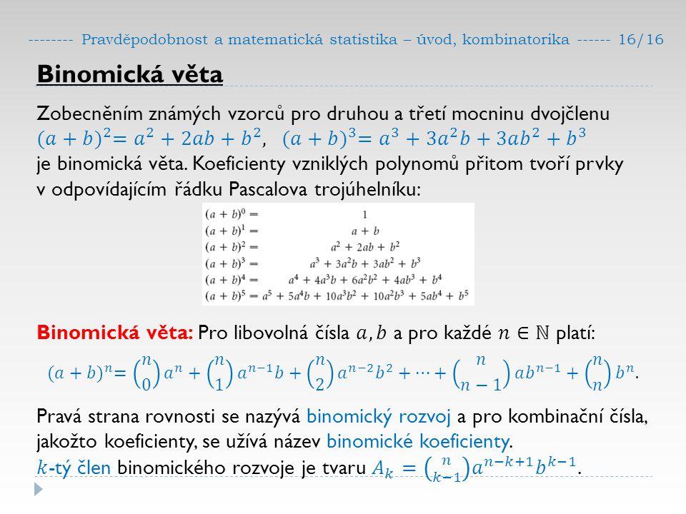-------- Pravděpodobnost a matematická statistika – úvod, kombinatorika ------ 16/16