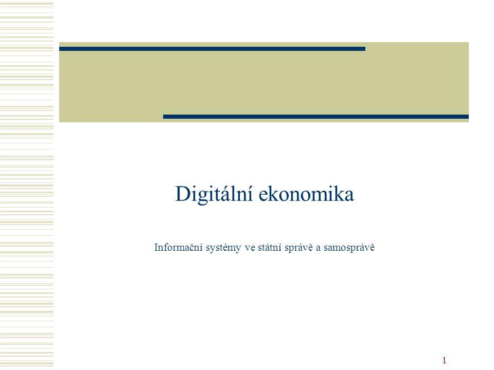 Digitální ekonomika Informační systémy ve státní správě a samosprávě