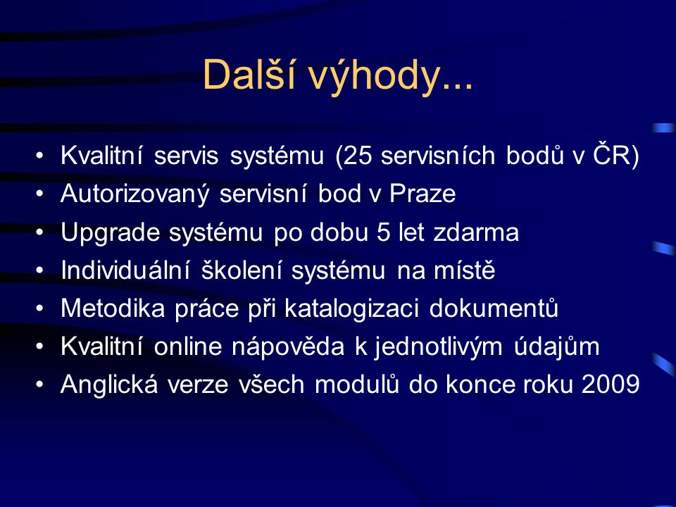 Další výhody... Kvalitní servis systému (25 servisních bodů v ČR)