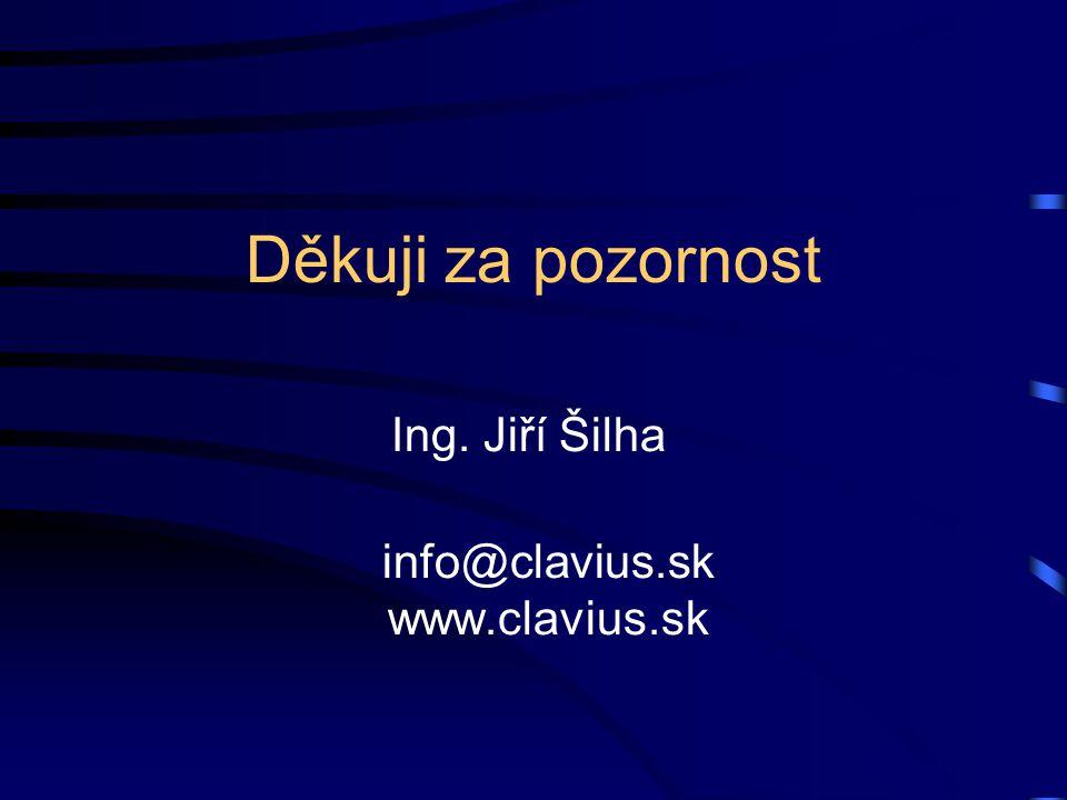 Ing. Jiří Šilha info@clavius.sk www.clavius.sk