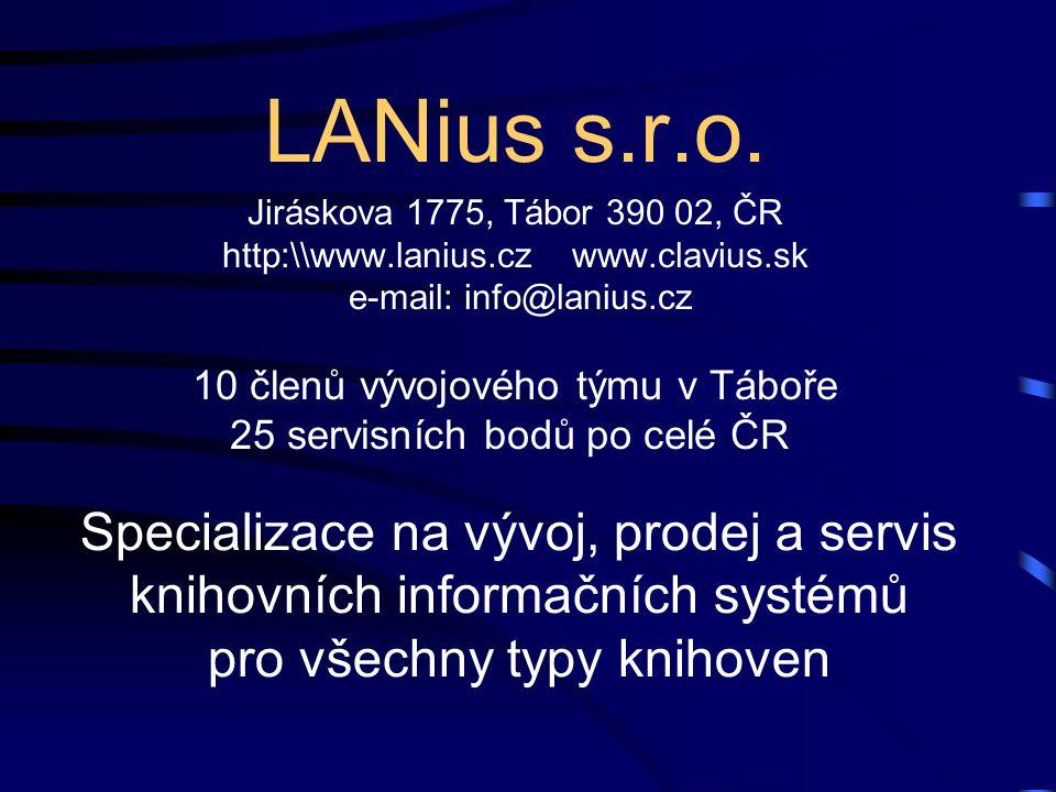 LANius s.r.o. Jiráskova 1775, Tábor 390 02, ČR. http:\\www.lanius.cz www.clavius.sk. e-mail: info@lanius.cz.