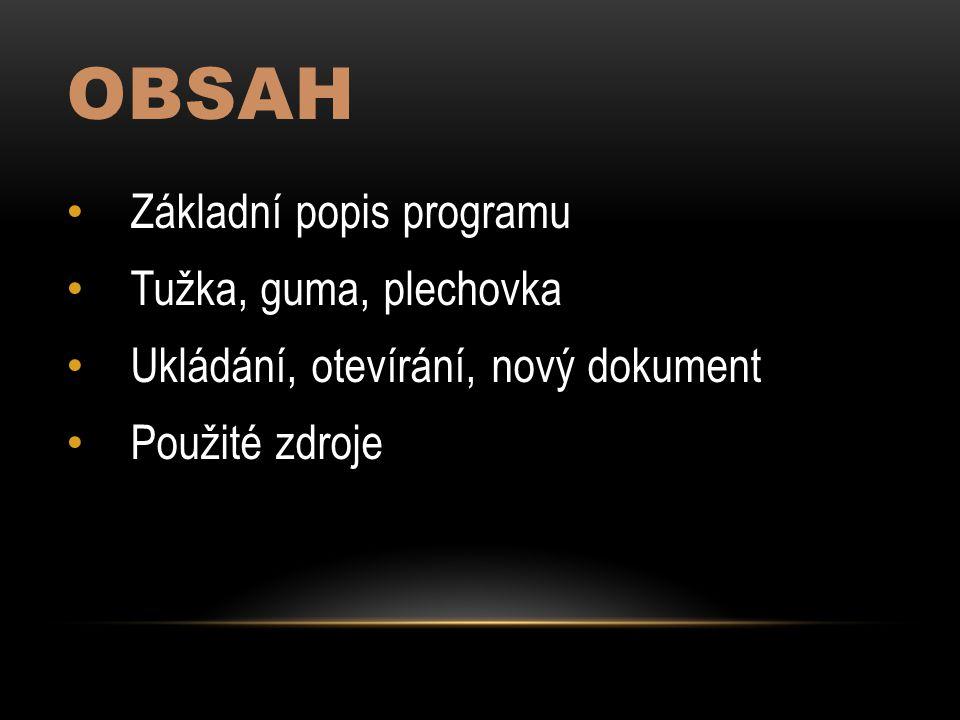 Obsah Základní popis programu Tužka, guma, plechovka