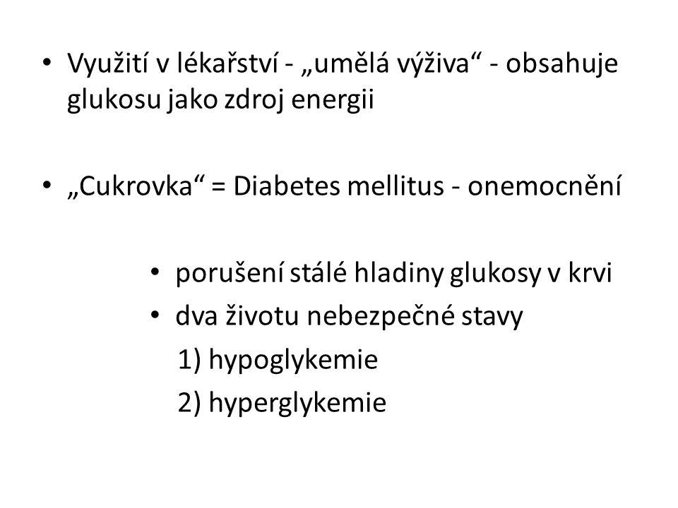 """Využití v lékařství - """"umělá výživa - obsahuje glukosu jako zdroj energii"""