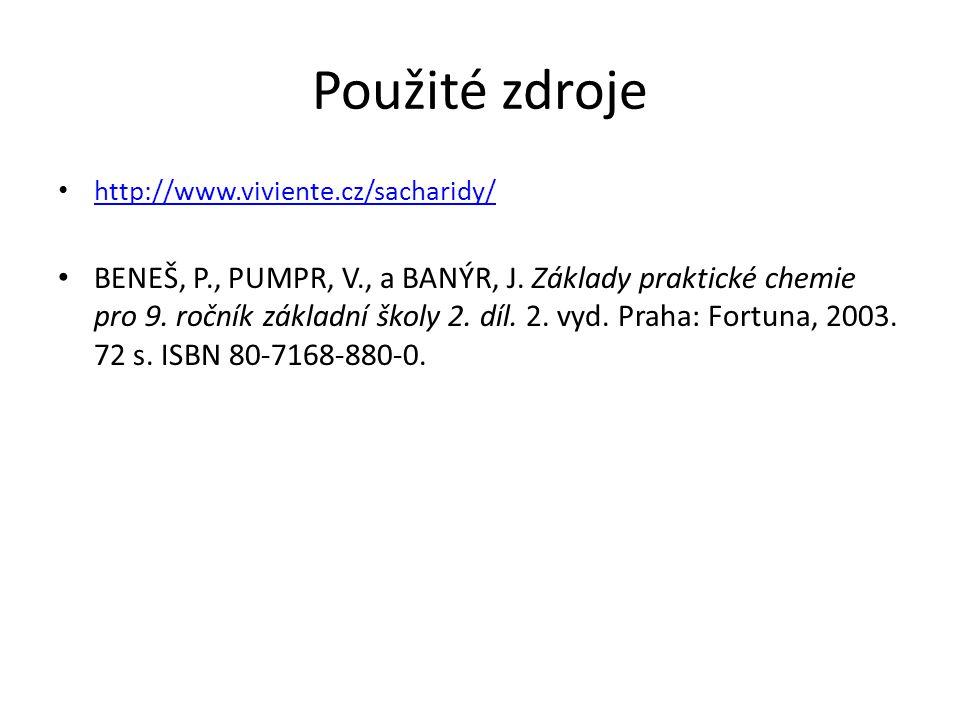 Použité zdroje http://www.viviente.cz/sacharidy/