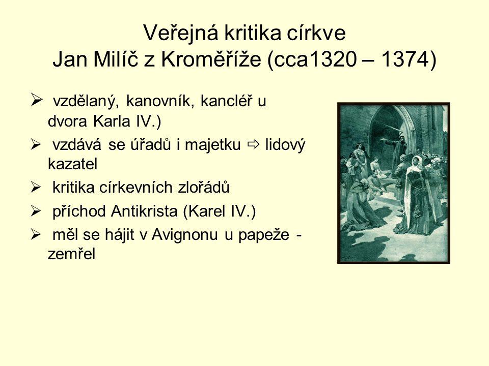 Veřejná kritika církve Jan Milíč z Kroměříže (cca1320 – 1374)