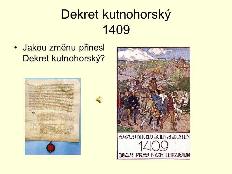 Dekret kutnohorský 1409 Jakou změnu přinesl Dekret kutnohorský