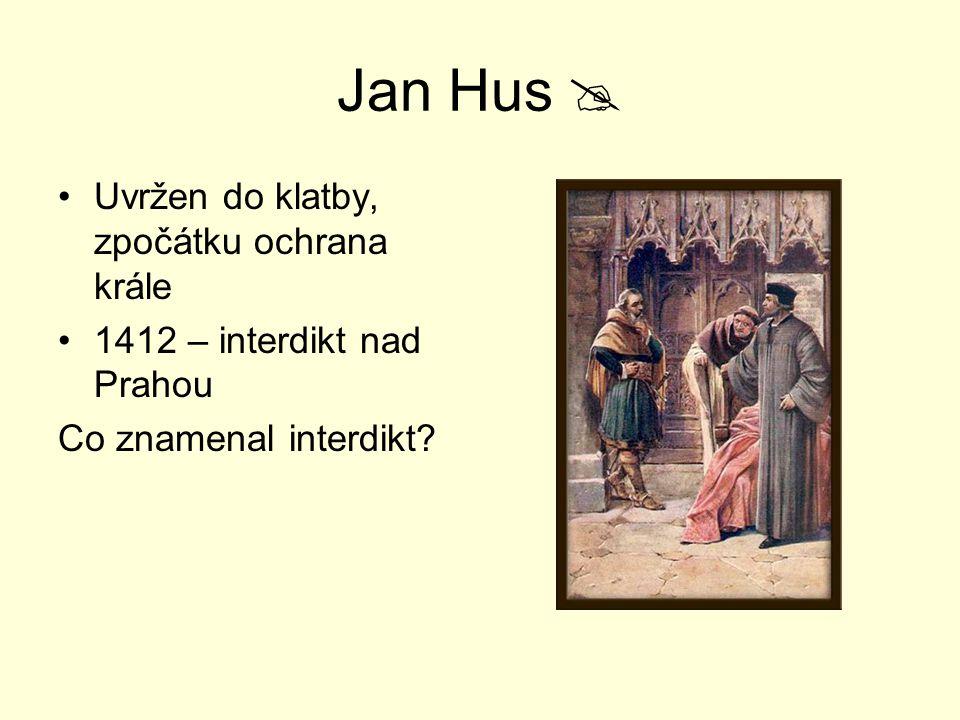 Jan Hus  Uvržen do klatby, zpočátku ochrana krále
