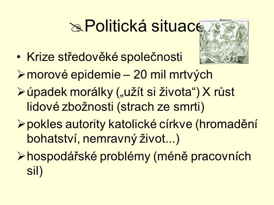 Politická situace Krize středověké společnosti