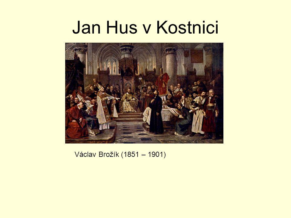 Jan Hus v Kostnici Václav Brožík (1851 – 1901)