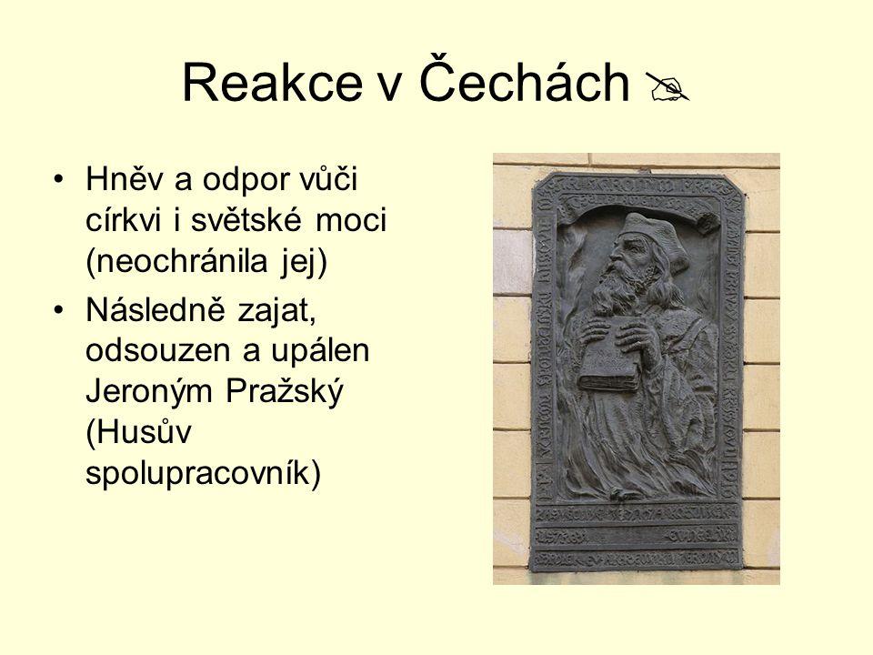 Reakce v Čechách  Hněv a odpor vůči církvi i světské moci (neochránila jej)