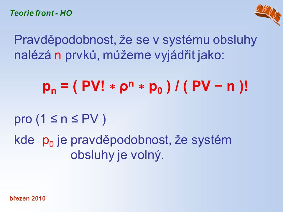 kde p0 je pravděpodobnost, že systém obsluhy je volný.