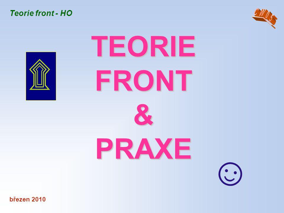 Teorie front - HO CW05 TEORIE FRONT & PRAXE ۩ ☺ březen 2010
