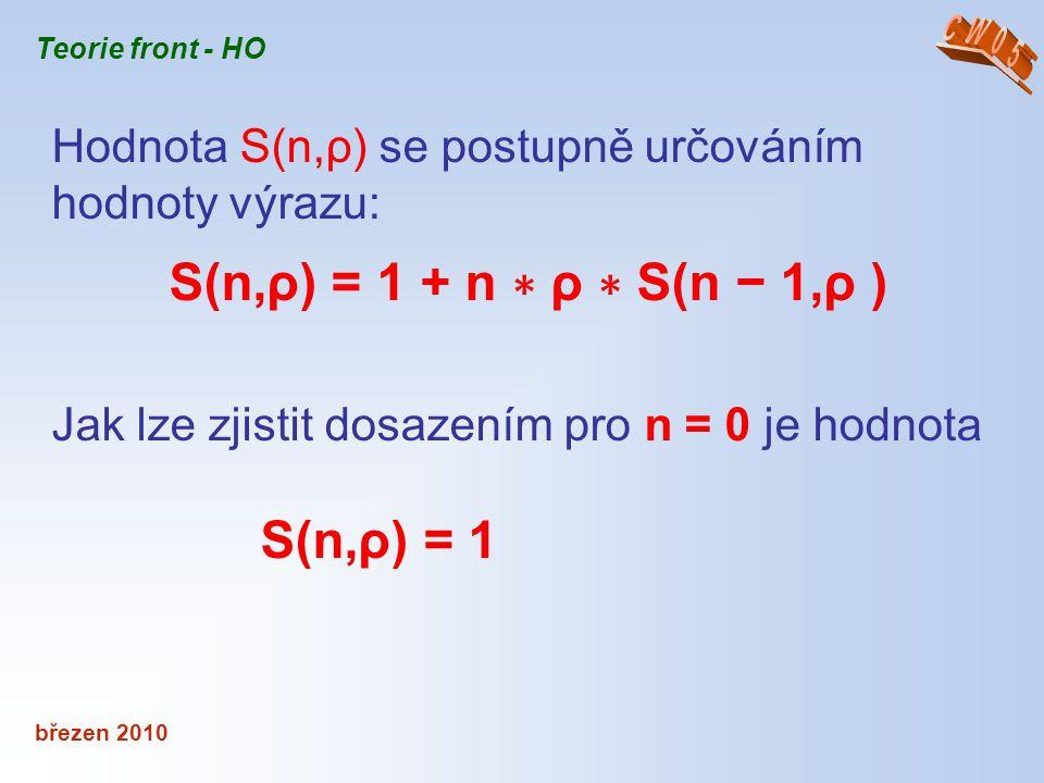 S(n,ρ) = 1 Hodnota S(n,ρ) se postupně určováním hodnoty výrazu:
