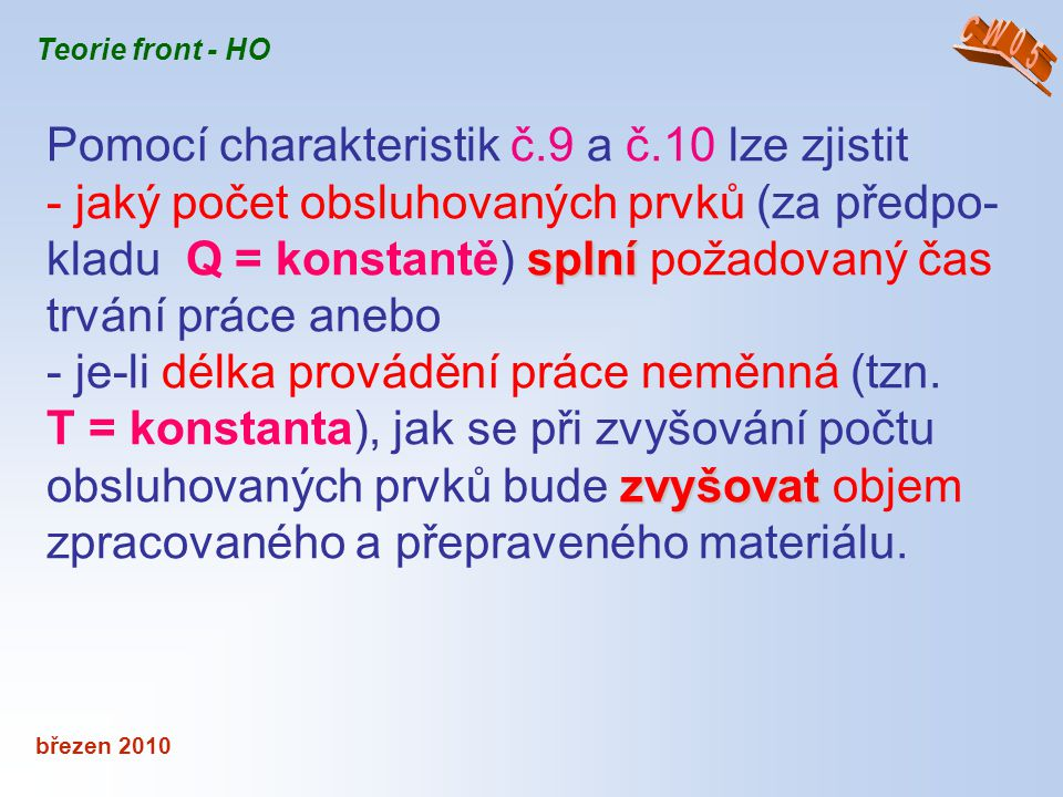 Pomocí charakteristik č.9 a č.10 lze zjistit