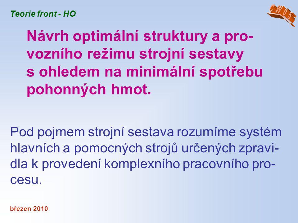 Návrh optimální struktury a pro-vozního režimu strojní sestavy